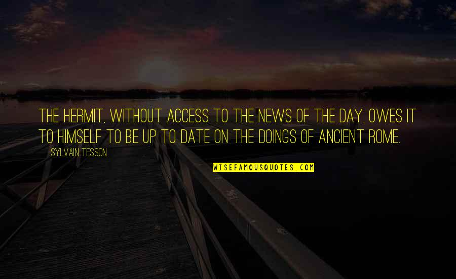 Jawless Quotes By Sylvain Tesson: The hermit, without access to the news of