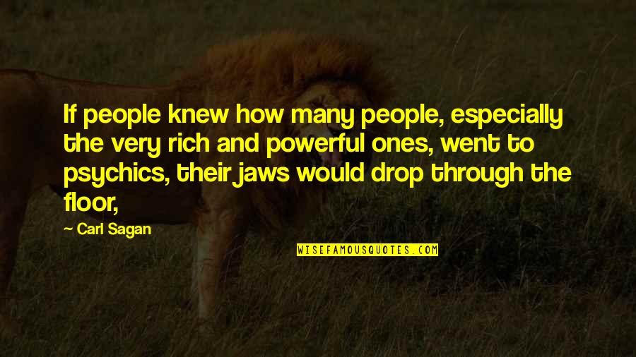 Jaws Quotes By Carl Sagan: If people knew how many people, especially the
