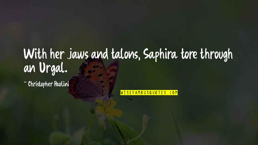 Jaws Quotes By Christopher Paolini: With her jaws and talons, Saphira tore through