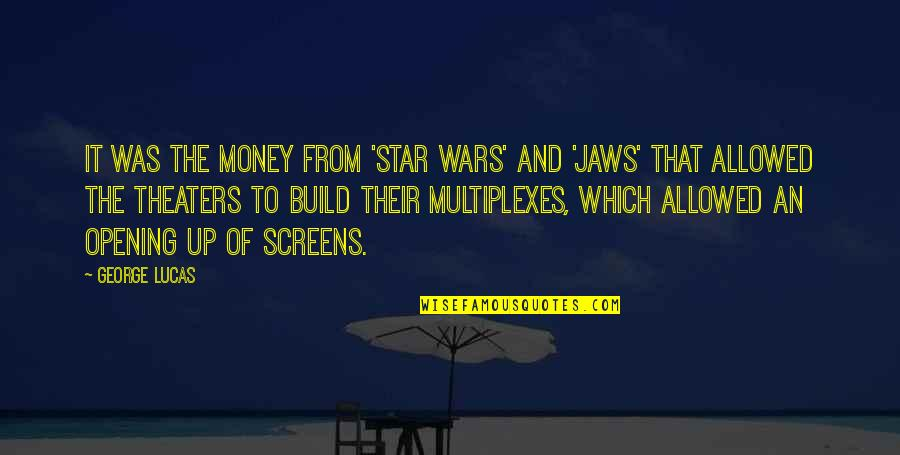 Jaws Quotes By George Lucas: It was the money from 'Star Wars' and