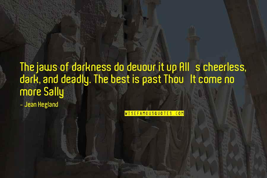 Jaws Quotes By Jean Hegland: The jaws of darkness do devour it up