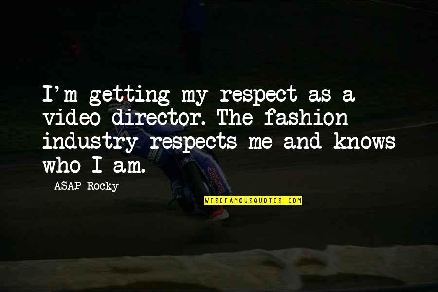 Jay Farrar Quotes By ASAP Rocky: I'm getting my respect as a video director.