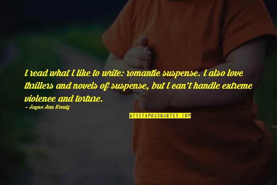 Jayne Ann Krentz Quotes By Jayne Ann Krentz: I read what I like to write: romantic