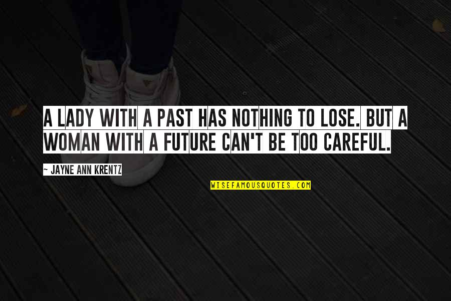 Jayne Ann Krentz Quotes By Jayne Ann Krentz: A lady with a past has nothing to
