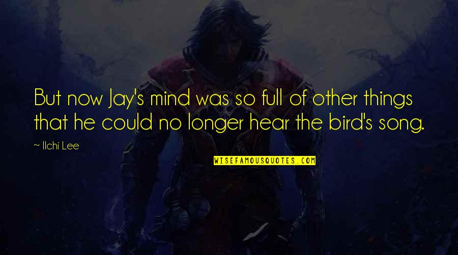 Jay's Quotes By Ilchi Lee: But now Jay's mind was so full of