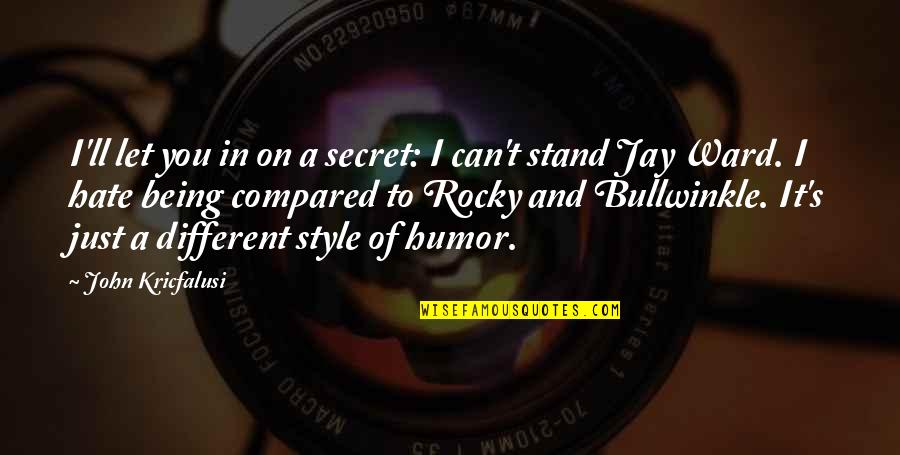 Jay's Quotes By John Kricfalusi: I'll let you in on a secret: I