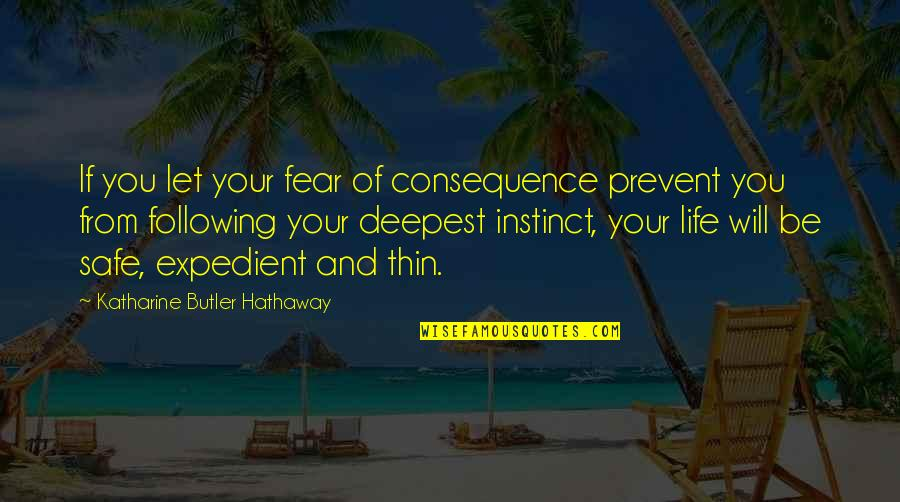 Jd Daydream Quotes By Katharine Butler Hathaway: If you let your fear of consequence prevent