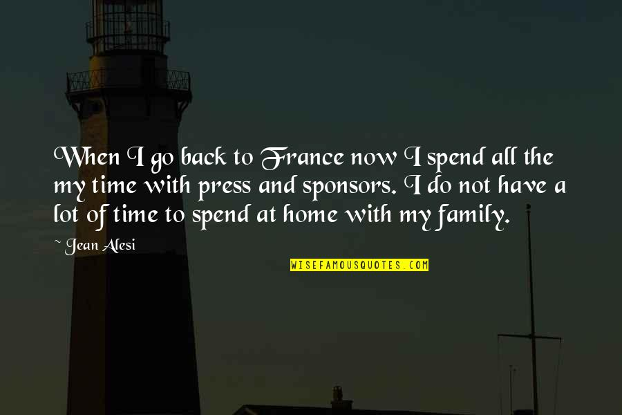 Jean Alesi Quotes By Jean Alesi: When I go back to France now I