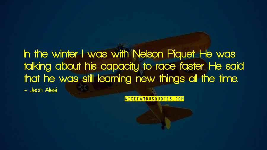 Jean Alesi Quotes By Jean Alesi: In the winter I was with Nelson Piquet.