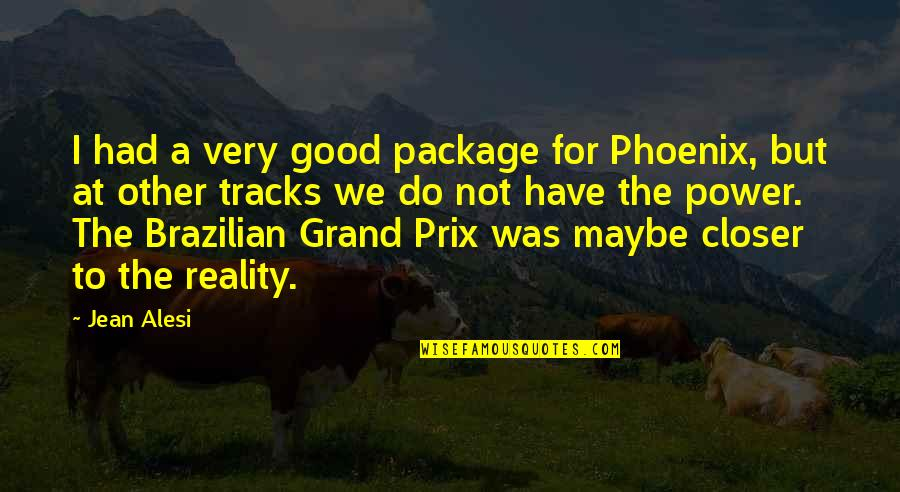 Jean Alesi Quotes By Jean Alesi: I had a very good package for Phoenix,