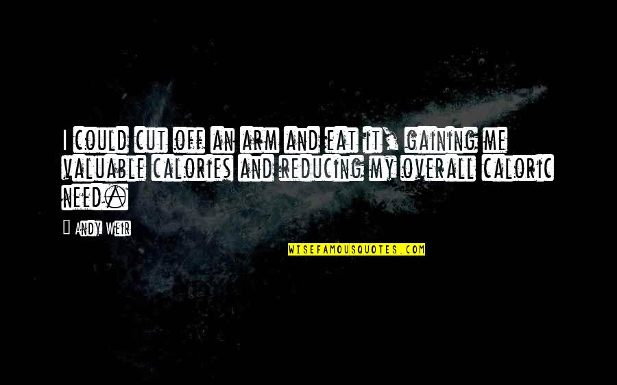 Jean Christophe Quotes By Andy Weir: I could cut off an arm and eat
