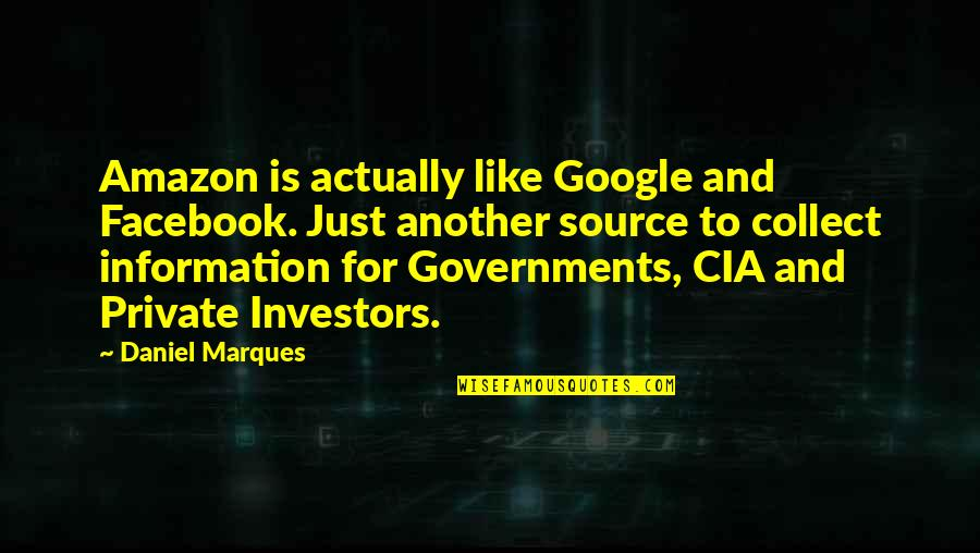 Jean Christophe Quotes By Daniel Marques: Amazon is actually like Google and Facebook. Just