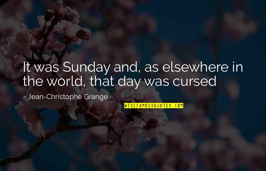 Jean Christophe Quotes By Jean-Christophe Grange: It was Sunday and, as elsewhere in the