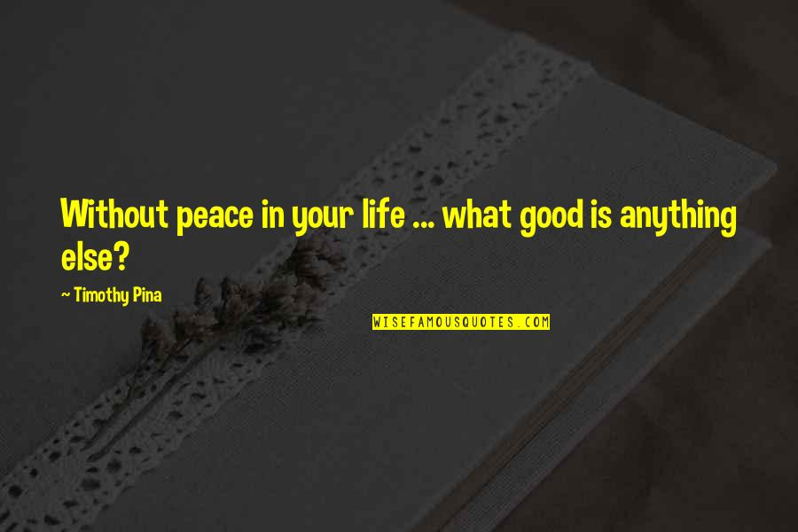 Jean Claude Ellena Quotes By Timothy Pina: Without peace in your life ... what good
