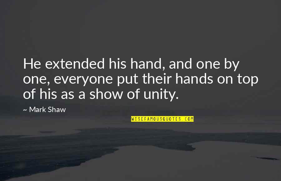 Jean Claude Izzo Quotes By Mark Shaw: He extended his hand, and one by one,