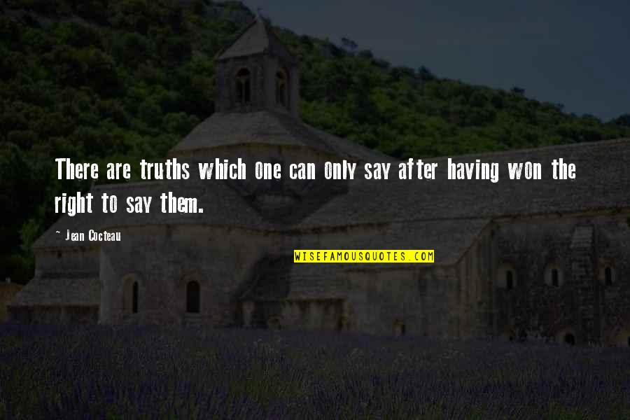 Jean Quotes By Jean Cocteau: There are truths which one can only say