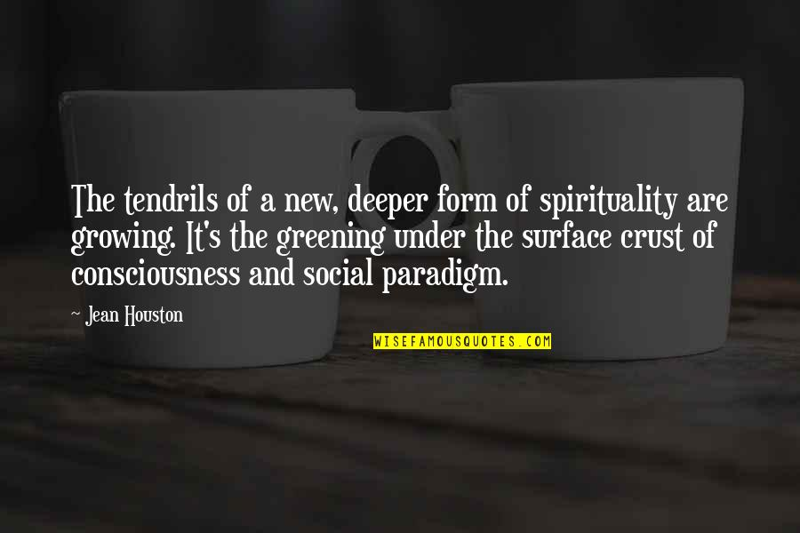Jean Quotes By Jean Houston: The tendrils of a new, deeper form of