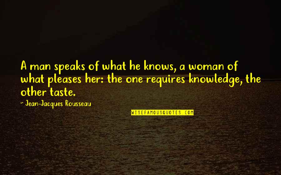 Jean Quotes By Jean-Jacques Rousseau: A man speaks of what he knows, a
