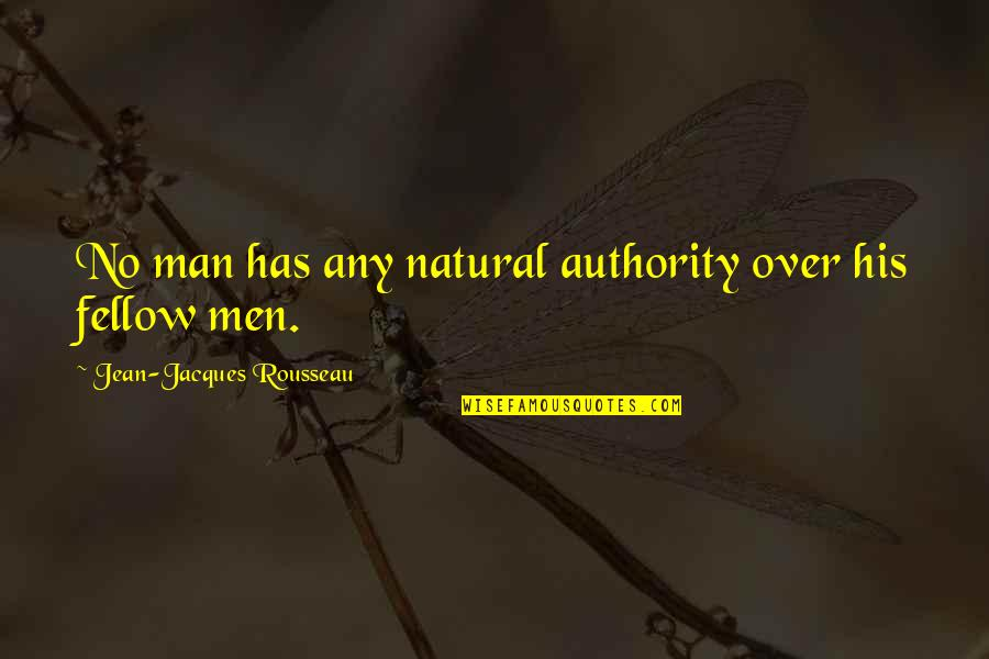Jean Quotes By Jean-Jacques Rousseau: No man has any natural authority over his