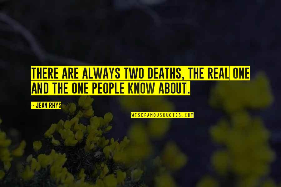 Jean Quotes By Jean Rhys: There are always two deaths, the real one