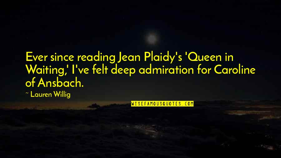Jean Quotes By Lauren Willig: Ever since reading Jean Plaidy's 'Queen in Waiting,'