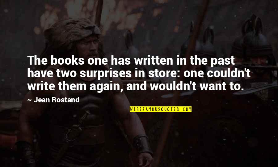 Jean Rostand Quotes By Jean Rostand: The books one has written in the past