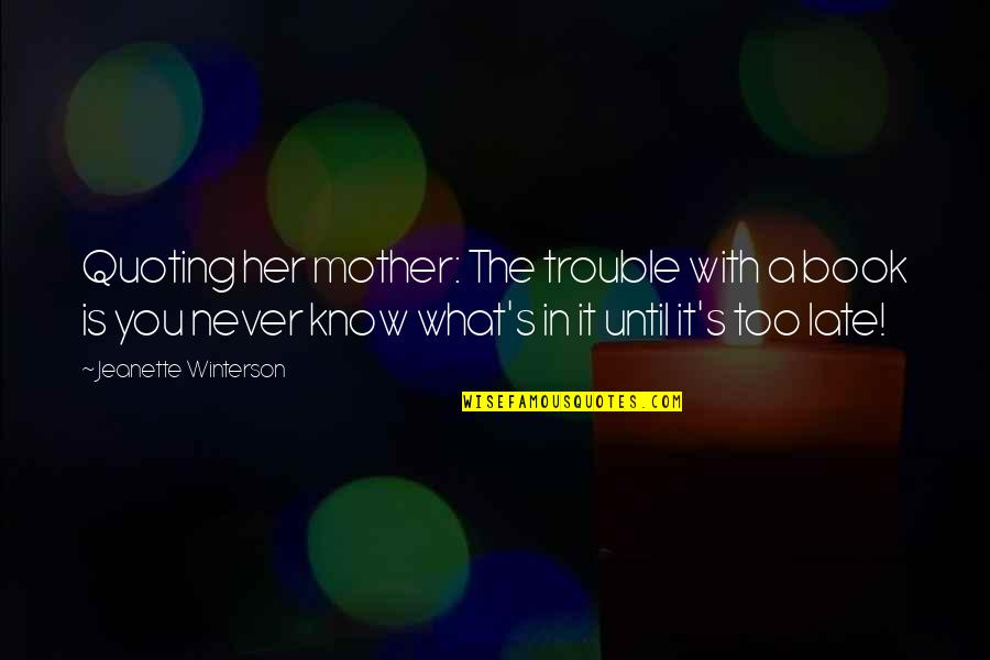 Jeanette's Mother Quotes By Jeanette Winterson: Quoting her mother: The trouble with a book