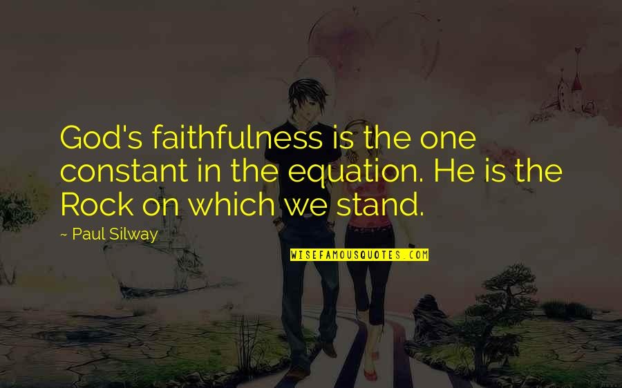 Jeanette's Mother Quotes By Paul Silway: God's faithfulness is the one constant in the