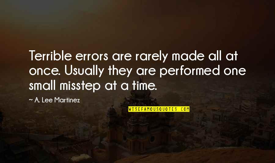 Jedi Dark Side Quotes By A. Lee Martinez: Terrible errors are rarely made all at once.