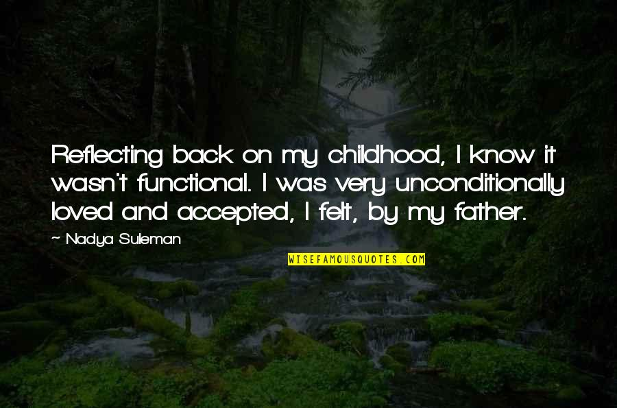Jedro Quotes By Nadya Suleman: Reflecting back on my childhood, I know it