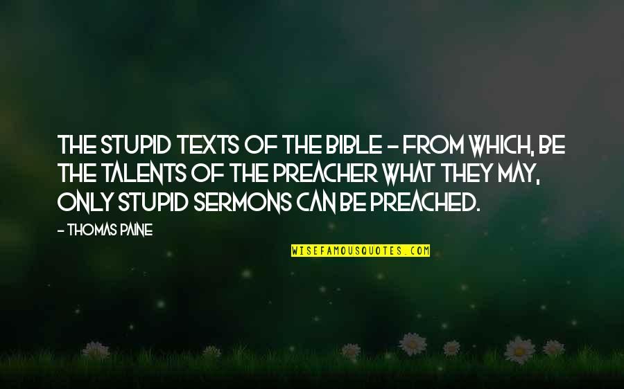 Jedro Quotes By Thomas Paine: The stupid texts of the Bible - from