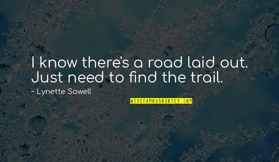 Jed's Quotes By Lynette Sowell: I know there's a road laid out. Just