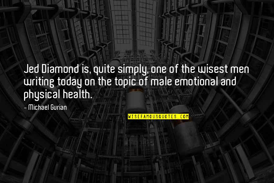 Jed's Quotes By Michael Gurian: Jed Diamond is, quite simply, one of the