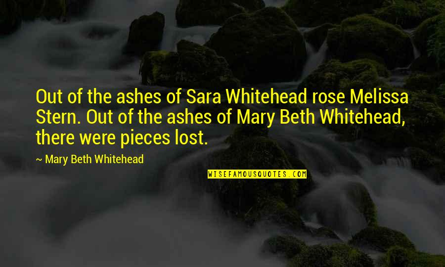 Jeep Wranglers Quotes By Mary Beth Whitehead: Out of the ashes of Sara Whitehead rose