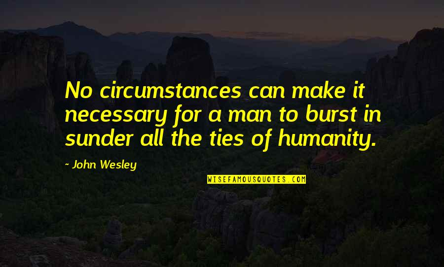 Jeevitham Maduthu Quotes By John Wesley: No circumstances can make it necessary for a