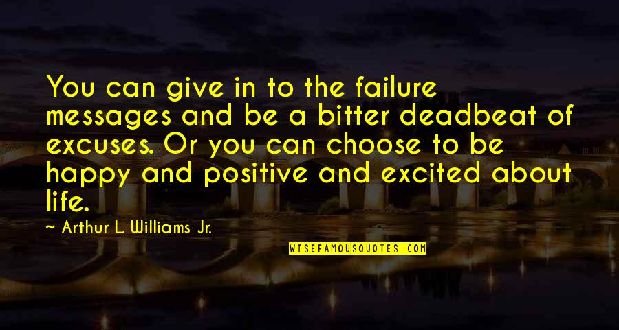 Jeff Foster Spiritual Quotes By Arthur L. Williams Jr.: You can give in to the failure messages