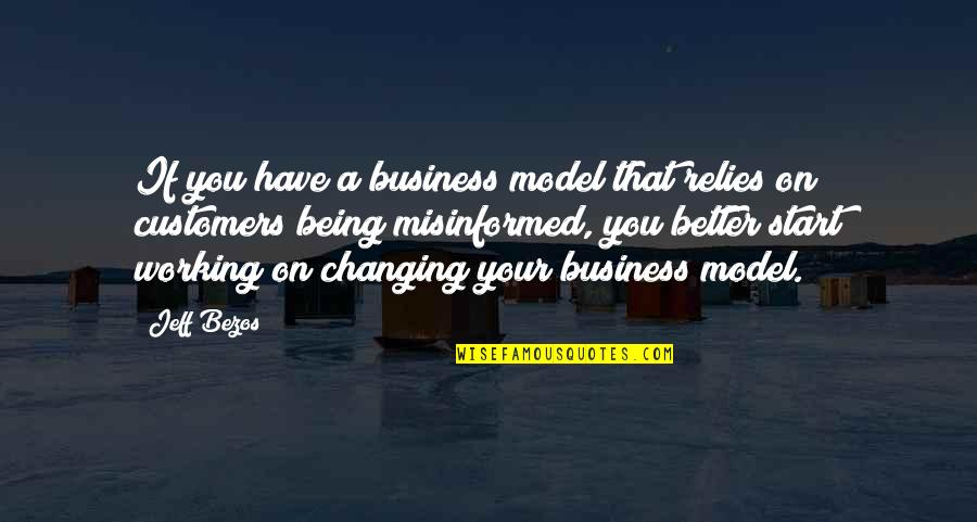 Jeff Quotes By Jeff Bezos: If you have a business model that relies