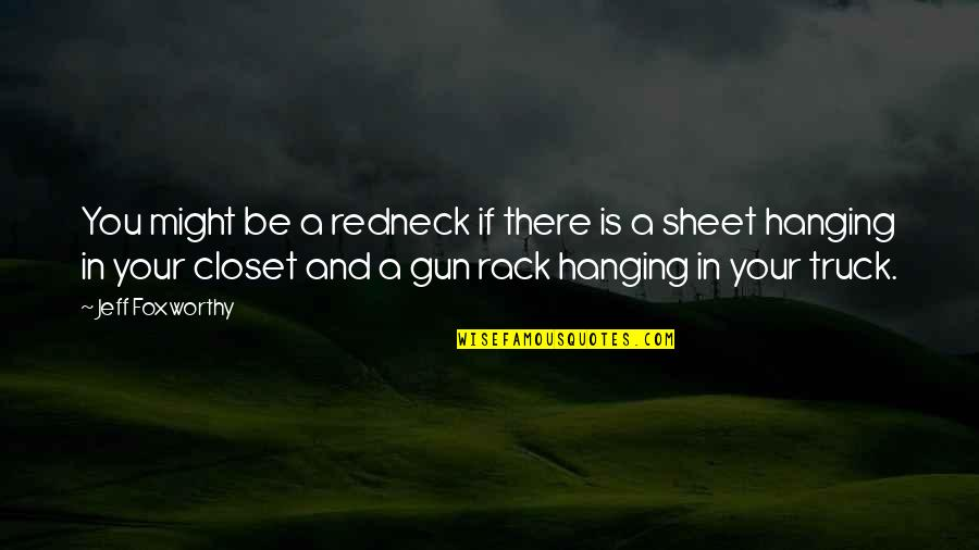 Jeff Quotes By Jeff Foxworthy: You might be a redneck if there is