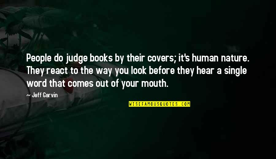 Jeff Quotes By Jeff Garvin: People do judge books by their covers; it's