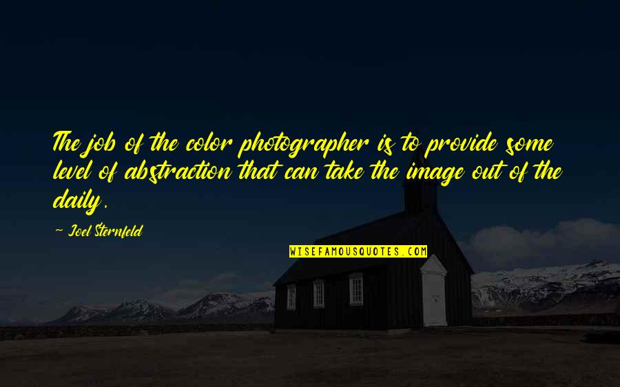 Jeffrey Larocque Quotes By Joel Sternfeld: The job of the color photographer is to