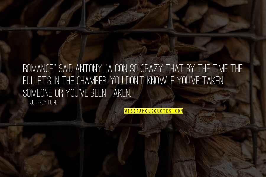 """Jeffrey's Quotes By Jeffrey Ford: Romance,"""" said Antony. """"A con so crazy that"""
