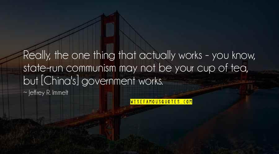 Jeffrey's Quotes By Jeffrey R. Immelt: Really, the one thing that actually works -