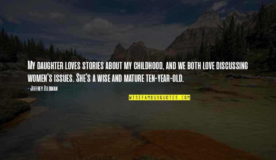 Jeffrey's Quotes By Jeffrey Zeldman: My daughter loves stories about my childhood, and