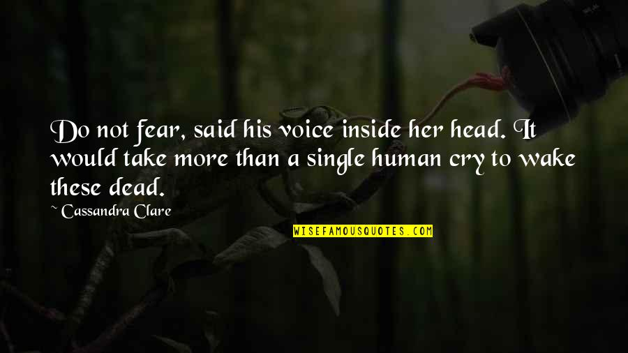 Jelly Belly Quotes By Cassandra Clare: Do not fear, said his voice inside her