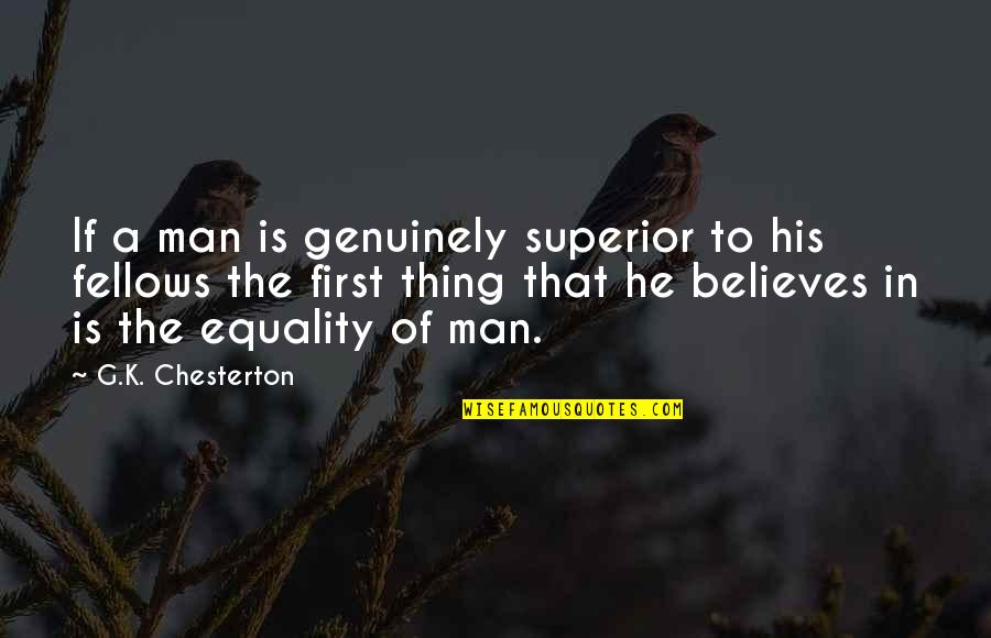 Jelly Belly Quotes By G.K. Chesterton: If a man is genuinely superior to his