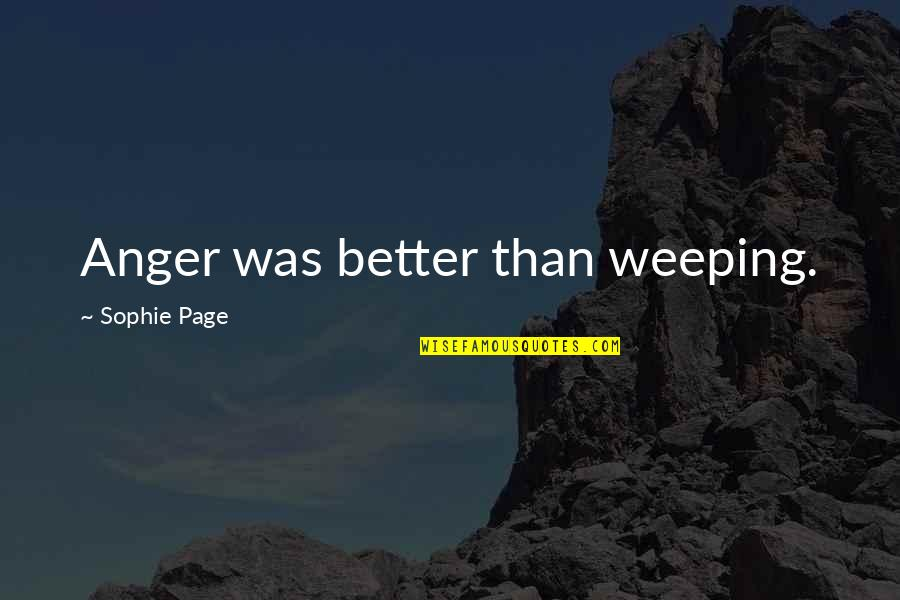 Jem Holograms Quotes By Sophie Page: Anger was better than weeping.