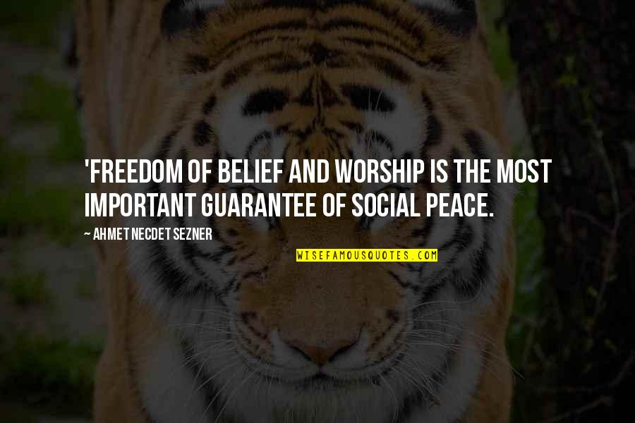 Jenji Kohan Quotes By Ahmet Necdet Sezner: 'Freedom of belief and worship is the most