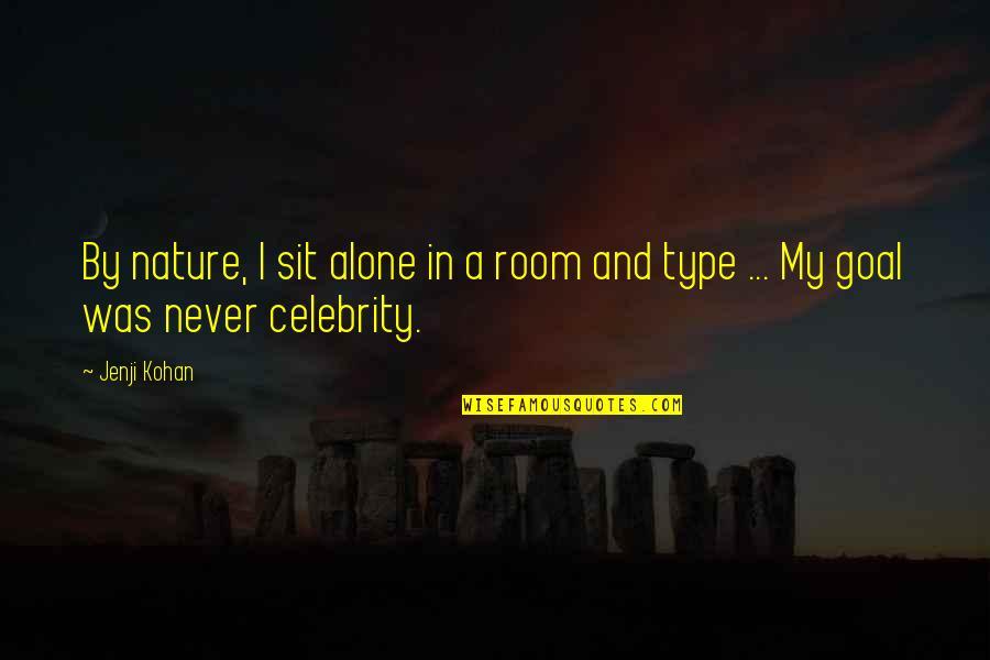 Jenji Kohan Quotes By Jenji Kohan: By nature, I sit alone in a room