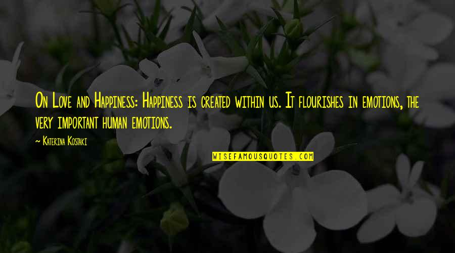 Jenji Kohan Quotes By Katerina Kostaki: On Love and Happiness: Happiness is created within