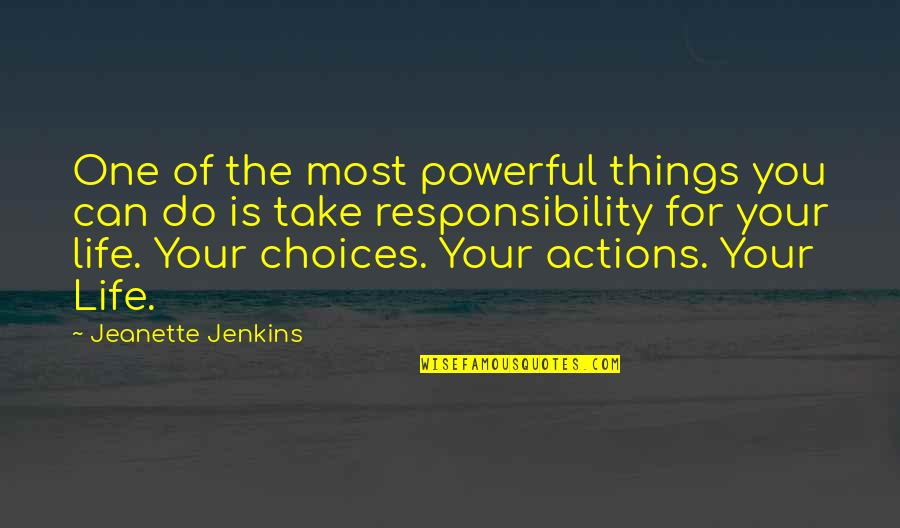 Jenkins Quotes By Jeanette Jenkins: One of the most powerful things you can